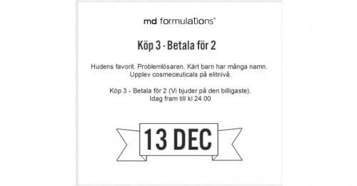 13:e December LUCKÖPPNING – md formulations. Köp 3 betala för 2